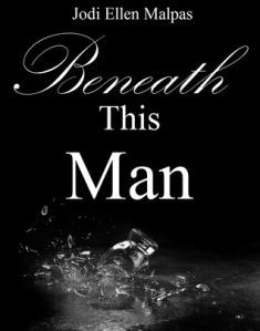 Beneath This Man