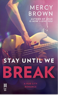 Stay until we break