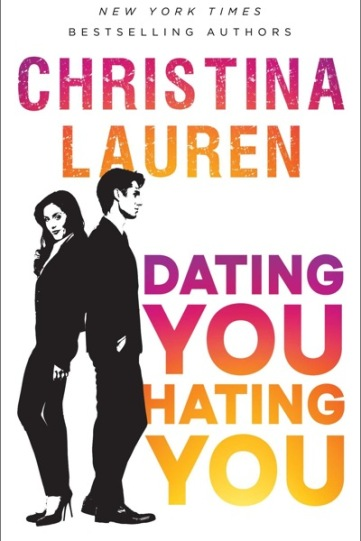 Christina-Lauren-Dating-You-Hating-You-edit